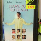 I LOVE YOU TO DEATH VHS VIDEO STARRING KEVIN KLINE TRACEY ULLMAN RIVER PHOENIX BLACK COMEDY (B43)
