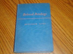 1948 Printing Beloved Bondage Elizabeth Yates Hardcover