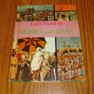 1965 Let's Travel In Nigeria and Ghana Children's Book
