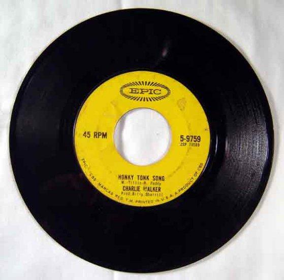 Charlie Walker - HONKY TONK SONG - Epic 45 rpm