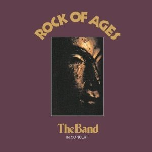 Rock of Ages - The Band in Concert 1972