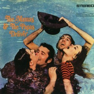 Deliver - The Mamas & The Papas