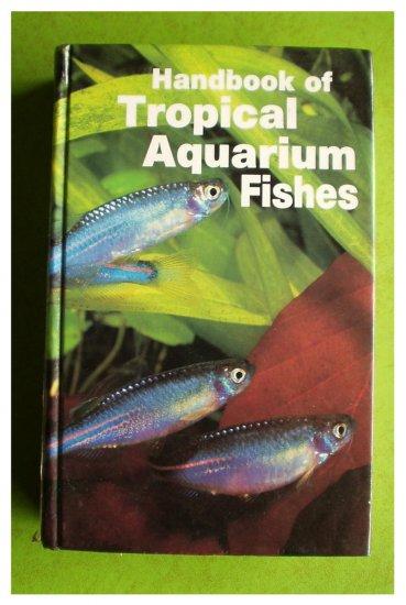 Handbook of Tropical Aquarium Fishes by sXELROD, sCHULTZ