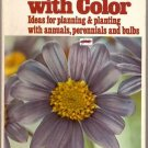 Gardening with Color: Ideas for Planning & Planting
