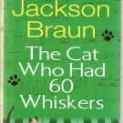 The Cat Who Had 60 Whiskers Lilian Jackson Braun HC
