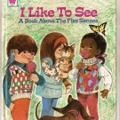 I Like to See: A Book About the Five Senses Whitman Tell-a-Tale Book 2443