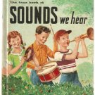 True Book Of Sounds We Hear Children's Press 1971 Edition Hardcover Book
