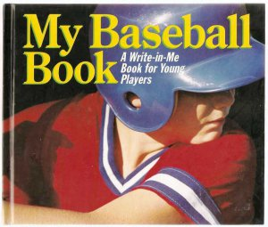 My Baseball Book A Write-in-Me Book for Young Players Hardcover Used