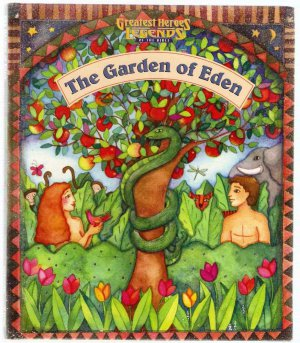 The Garden of Eden Greatest Heroes and Legends of the Bible Hardcover Book Used