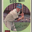 1959 Topps Baseball Card #388 Bob Will RC Chicago Cubs GD B