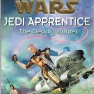 Star Wars Jedi Apprentice Book #11 The Deadly Hunter by Jude Watson Scholastic 2000 Paperback Used