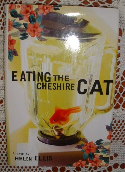 Eating the Cheshire Cat by Helen Ellis 2000