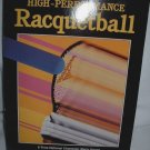 High Performance Racquetball Ken Wong Marty Hogan 1985