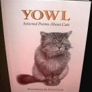 Yowl Selected Poems about Cats by Ferris Cook 1st Edition 2001 Hardcover Illustrated