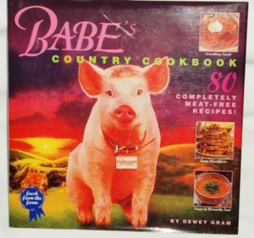 Babes Country Cookbook 80 Meat-Free Recipes from the Farm 1998 First Printing