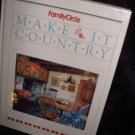 Make It Country by Family Circle Books Nonfiction 1989 Hardcover Crafts Book