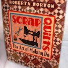 Scrap Quilts The Art of Making Do by Roberta Horton Hardcover Crafts 1998