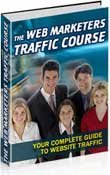The Web Marketers Traffic Course Your Guide To Traffic Generation