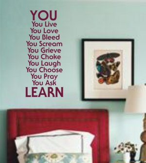 You Learn Quote Wall Decal Sticker Life Home Love Wedding Teen Home Kid Nursery