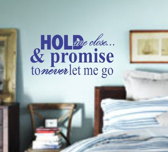 Hold Me Close and Never Let Me Go Quote Decal Sticker Wall Graphic Vintage Room Design