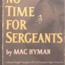 No Time For Sergeants Mac Hyman 1954 HC/DJ
