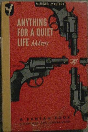 Anything For a Quiet Life A A Avery 1946 Paperback