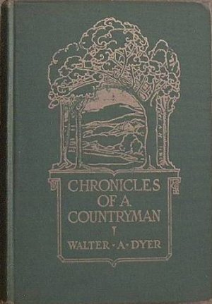 Chronicles Of A Countryman Walter Dyer 1928 Hard Cover