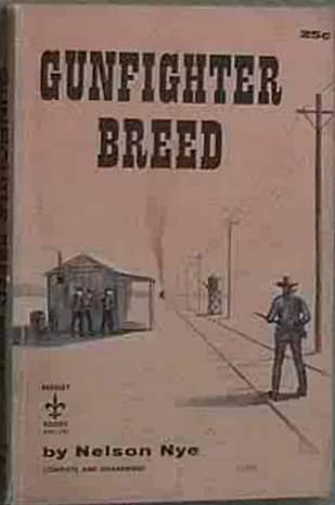 Gunfighter Breed Nelson Nye 1955 Paperback