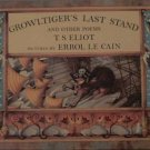 Growltiger's Last Stand & Other Poems T S Eliot 1987 HC/DJ