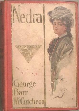Nedra George Barr McCutcheon 1905 Hard Cover