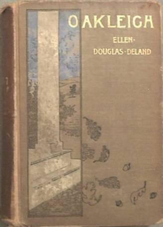 Oakleigh Ellen Douglas Deland 1895 Hard Cover