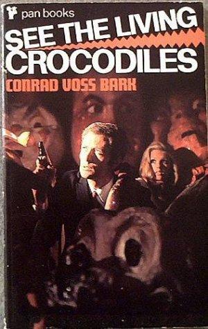 See The Living Crocodiles Conrad Voss Bark 1970 Paperback