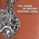 The Arabs In History Bernard Lewis 1984 Soft Cover