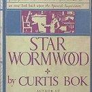 Star Wormwood Curtis Bok 1959 HC/DJ