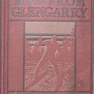 The Man From Glengarry Ralph Connor 1901 Hard Cover