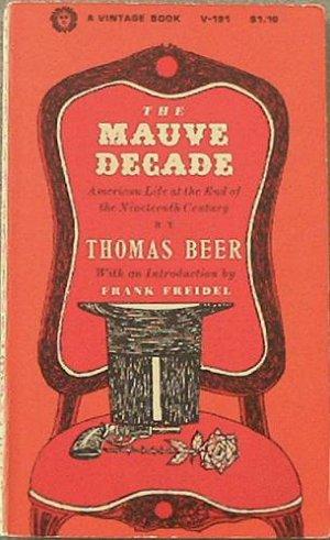 The Mauve Decade Thomas Beer 1961 Paperback
