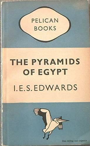 The Pyramids of Egypt I E S Edwards c1949 Paperback