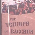 The Triumph Of Bacchus Douglas Skeggs 1993 HC/DJ