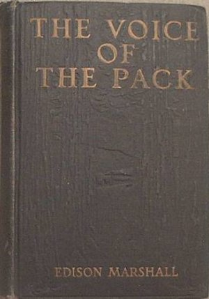 The Voice Of The Pack Edison Marshall 1920 Hard Cover