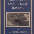 Thoughts On Small Boat Racing C Stanley Ogilvy 1957 HC/DJ