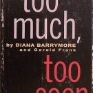 Too Much Too Soon Diana Barrymore Gerold Frank 1957 HC/DJ