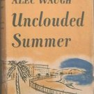 Unclouded Summer Alec Waugh 1948 HC/DJ