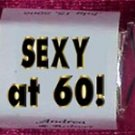 150 Sexy at 60 BIRTHDAY custom Candy Wrappers Favors ANY AGE