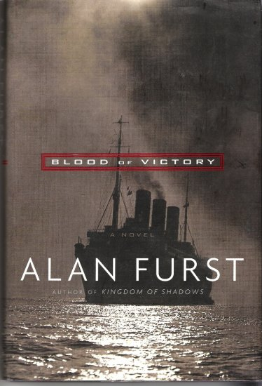 Blood of Victory: A Novel by Alan Furst - First Edition Hardcover