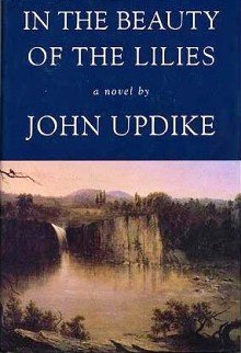 In the Beauty of the Lilies by John Updike - 1st Edition, 1st  Printing Hardcover