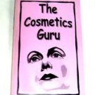 THE COSMETICS GURU Save on Cosmetics A Fun Read!