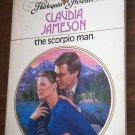 The Scorpio Man by Claudia Jameson Harlequin Presents Paperback Romance Book #817 1985