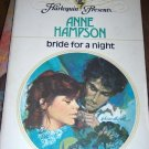 Bride for a Night by Anne Hampson Harlequin Presents No 463 1981