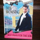 Best Man For The Job by Dixie Browning Silhouette Romance Book