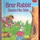 Brer Rabbit Saves His Skin Walt Disney Productions Presents Childrens Collectable Hardcover Book 197